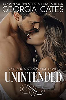 Unintended: A Sin Series Standalone Novel (The Sin Trilogy Book 5) by [Georgia Cates]