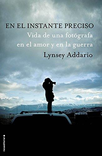 En el instante preciso: Vida de una fotógrafa en el amor y