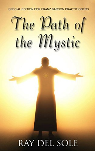 The Path of the Mystic: Special Edition for Franz Bardon Practitioners (English Edition)