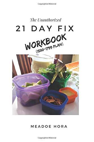 The Unauthorized 21 Day Fix Workbook: 1500-1799 Plan