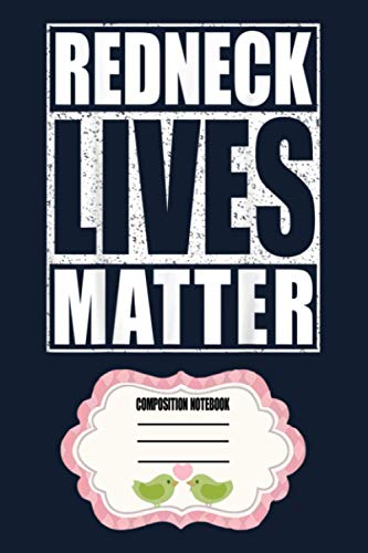 Redneck Lives Matter Patriotic Saying Gif Notebook: 120 Wide Lined Pages - 6