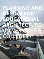Planning and Design for Educational Architecture: Universities & Colleges I