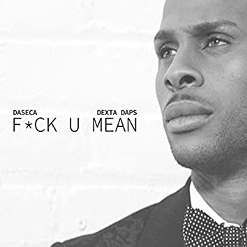 Fuck U Mean - Single