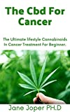 The Cbd For Cancer: Cannabinoids In Cancer Treatment