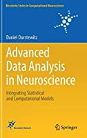 Advanced Data Analysis in Neuroscience: Integrating Statistical and Computational Models (Bernstein Series in Computational Neuroscience)