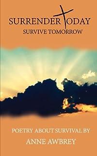 Surrender Today Survive Tomorrow