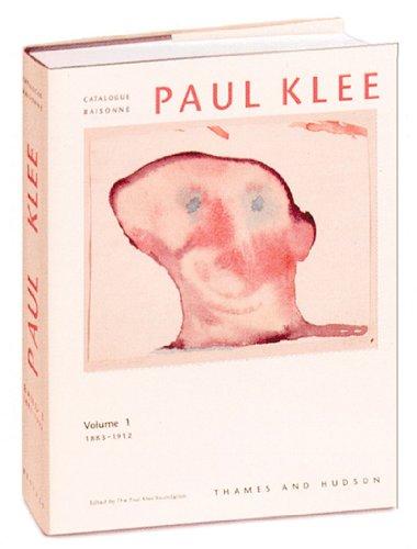 Paul Klee Catalogue Raisonne: 1883-1912 (Painters & Sculpters)