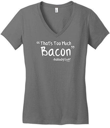 Bacon Gifts for Kids Bacon Gag Gifts That's Too Much Bacon Said Nobody Ever Bacon Gifts Juniors Vneck Small Grey