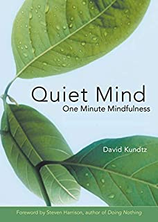 Quiet Mind: One Minute Mindfulness (For Readers of Mindfulness An Eight-Week Plan for Finding Peace in a Frantic World)