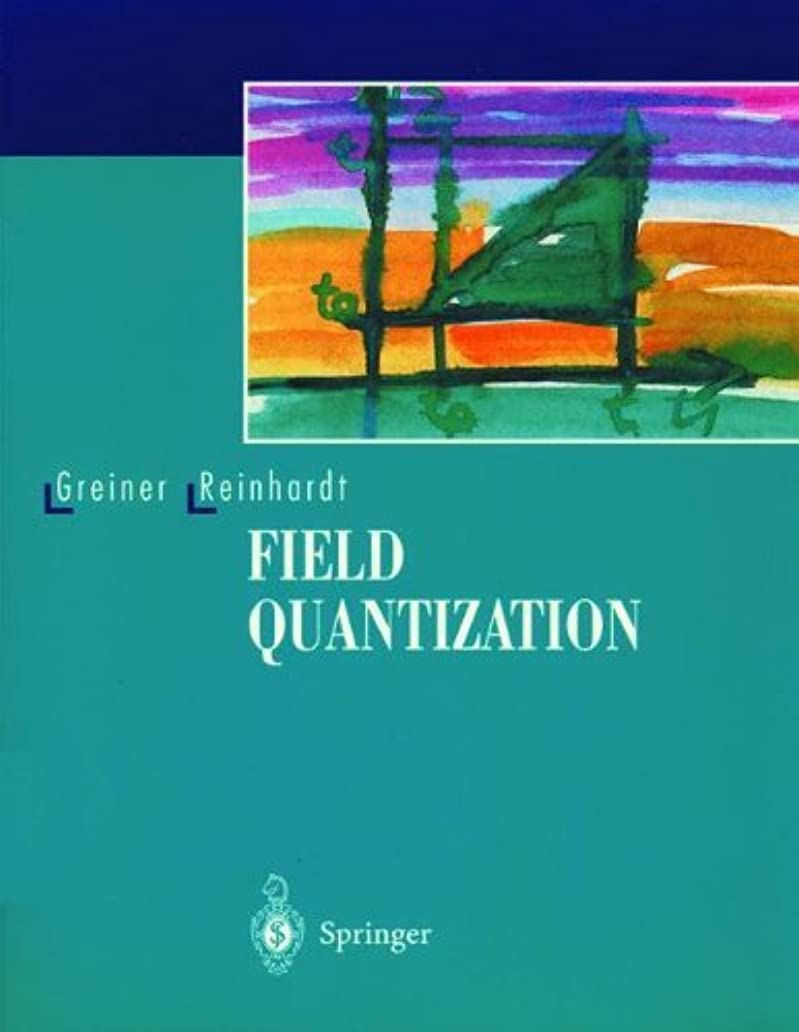 逆説ティーム褒賞Field Quantization (English Edition)