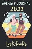 Agenda & Journal 2021 Les Retraités: Retraités actifs qui dansent | De janvier à décembre 2021 | une page d'agenda par semaine et une page lignée en ... pages| à offrir ou se faire offrir pour 2021