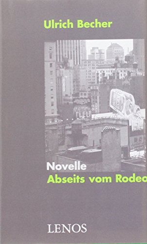 Abseits vom Rodeo: Novelle
