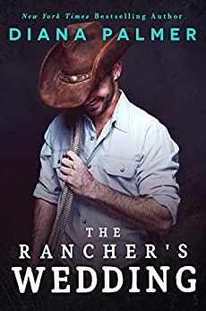 The Rancher's Wedding by [Diana Palmer]
