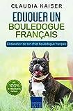 Eduquer un bouledogue français: L'éducation de ton chiot bouledogue français