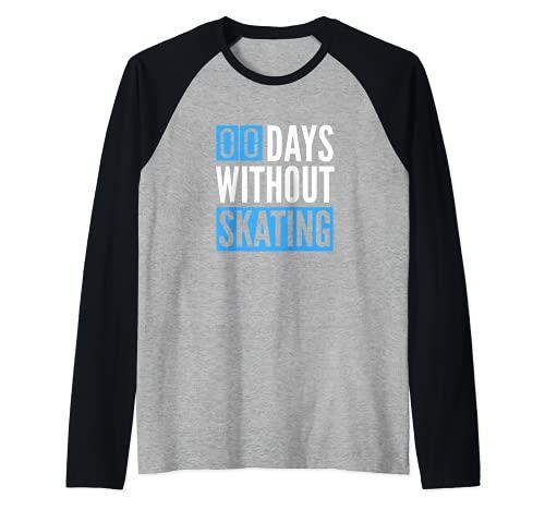 Skateboarder | Ha pasado cero días sin patinar Camiseta Manga Raglan