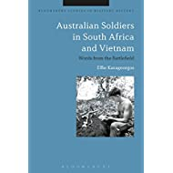 Australian Soldiers in South Africa and Vietnam: Words from the Battlefield (Bloomsbury Studies in Military History)
