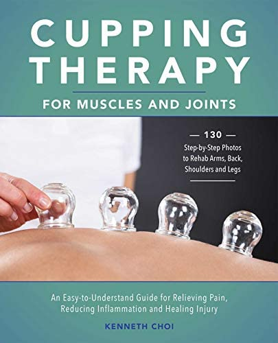 Cupping Therapy for Muscles and Joints An Easy to Understand Guide for Relieving Pain Reducing product image