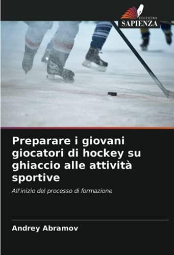 Preparare i giovani giocatori di hockey su ghiaccio alle attività sportive: All'inizio del processo di formazione