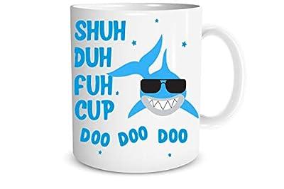 Funnwear Shuh Duh Fuh Cup Doo Doo Doo Coffee Mug - Gag Gift Idea - Funny Sarcastic Joke Adult Humor - Employee Boss Coworkers Birthday Christmas New Year Present - Secret Xmas 11oz Ceramic Coffee Mug