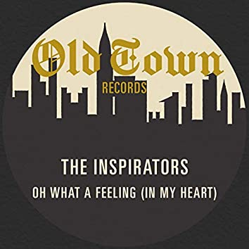 Oh What a Feeling (In My Heart) : The Old Town 45