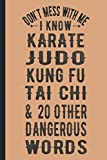 Don't Mess With Me, I Know Karate, Judo, Kung Fu, Tai Chi & 20 Other Dangerous Words: Wide Rules Composition Notebook Composition Book For Writing Notes