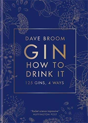 Gin: How to Drink it: 125 gins, 4 ways (English Edition)