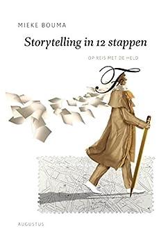 Storytelling in 12 stappen (De schrijfbibliotheek) van [Mieke Bouma]