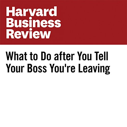 What to Do after You Tell Your Boss You're Leaving | Carolyn O'Hara