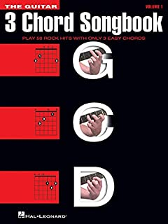 The Guitar Three-Chord Songbook: Play 50 Rock Hits with Only 3 Easy Chords