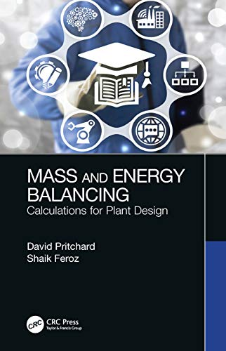 Mass and Energy Balancing: Calculations for Plant Design