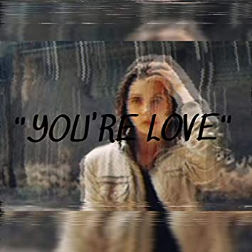 You're Love