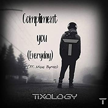 Compliment You (Everyday) [feat. Micah Byrnes]