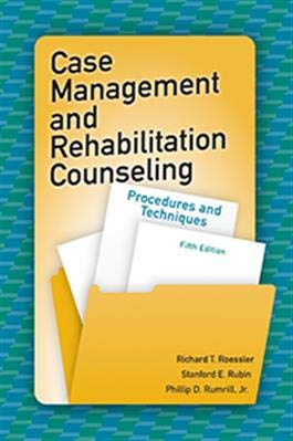 Case Management and Rehabilitation Counseling: Procedures and Techniques