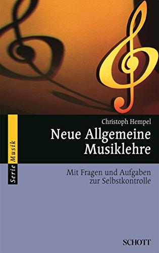 Neue Allgemeine Musiklehre: Mit Fragen und Aufgaben zur Selbstkontrolle (Serie Musik)