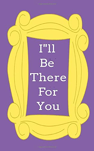 i ll be there for you !Notebook BlushNotes peephole yellow frame friends door gift for her best friend gift mom gift