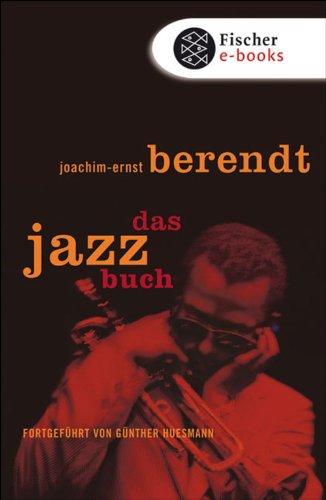 Das Jazzbuch: Von New Orleans bis ins 21. Jahrhundert Fortgeführt von Günther Huesmann