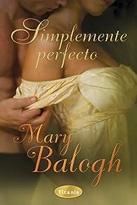 Simplemente perfecto par Mary Balogh