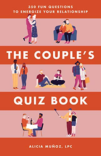 The Couple's Quiz Book: 350 Fun Questions to Energize Your Relationship by [Alicia Muñoz LPC]