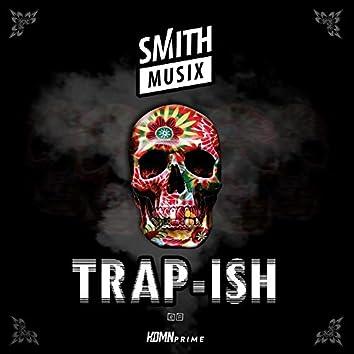 Trap-Ish