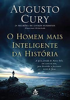 O homem mais inteligente da história por [Augusto Cury]