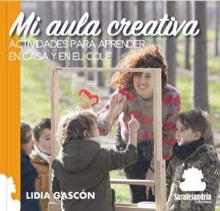 Mi Aula Creativa. Actividades Para Aprender En Casa Y En El Cole