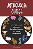 Astrologia Cinese. L'oroscopo cinese...