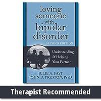 Loving Someone With Bipolar Disorder: Understanding & Helping Your Partner (New Harbinger Loving Someone)