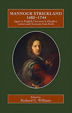 Mannock Strickland (1683-1744): Agent to English Convents in Flanders. Letters and Accounts from Exile (86)