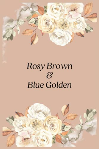 Rosy Brown And Blue Golden: Rosy Brown And Blue Golden: Cute Lined Notebook/Notebook Journal Wedding Gifts/100 Page/6x9/Softcove