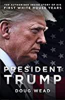 Inside Trump's White House (Inside Trump's White House: The Authorized Inside Story of His First White House Years)
