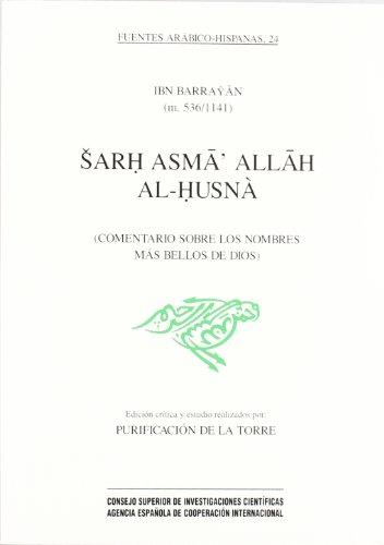 Sarh asma' Allah al-husnà (Comentario sobre los nombres más bellos de Dios) (Fuentes Arábico-Hispanas)