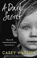 A Dark Secret: Abuse and Heartache Are All Sam Has Even Known
