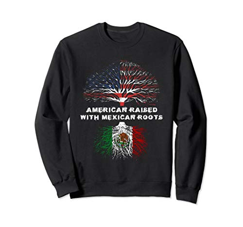 American Raised with Mexican Roots Mexico Sweatshirt