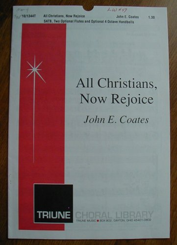 All Christians, Now Rejoice (SATB, Two Optional Flutes and Optional 4 Octave Handbells, Triune Choral Library 10/1344T)